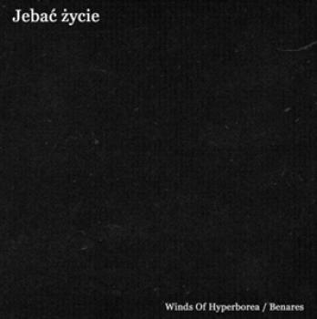 WINDS OF HYPERBOREA/BENARES - JEBAÆ ¯YCIE CD