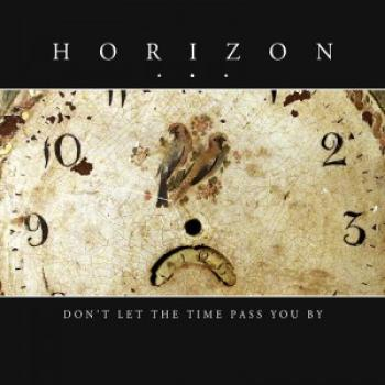 Horizon… - Don't Let The Time Pass You By CD
