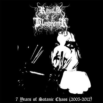 Rituals Of A Blasphemer -  7 Years of Satanic Chaos CD