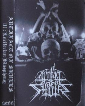 Artifact Of Skulls - III: Luciferian Blasphemy Tape lim. 100