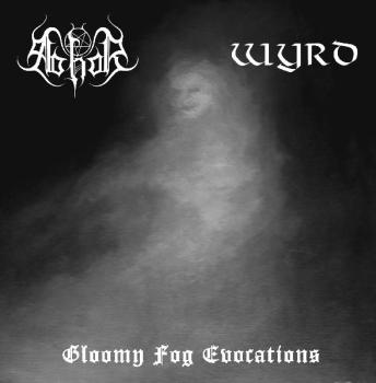 Abhor / Wyrd - Gloomy Fog Evocations Split EP
