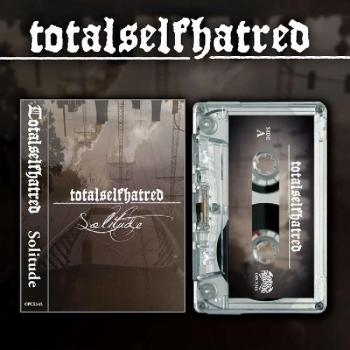 Totalselfhatred - Solitude tape lim. 100