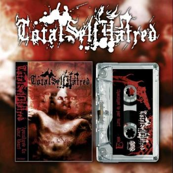 Totalselfhatred - Apocalypse in Your Heart tape lim. 100