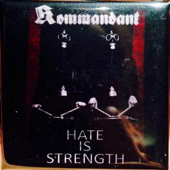 "Kommandant - Hate is Strength 2"" Square Button"
