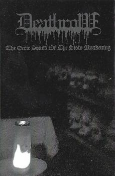 Deathrow - The Eerie Sound Of The Slow Awakening Tape lim. 100