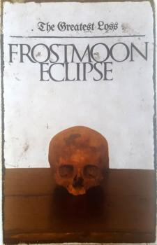 Frostmoon Eclipse - The Greatest Loss Tape lim. 100
