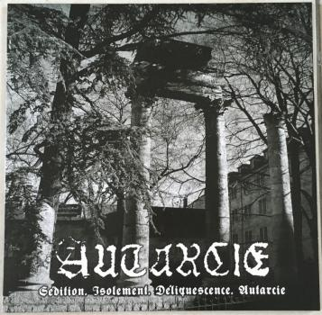 Autarcie - Sédition. Isolement. Déliquescence. Autarcie LP