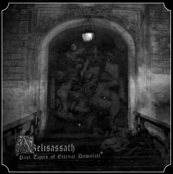 "Azelisassath - Past Times of Eternal Downfall 12"" EP"