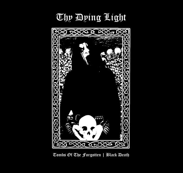 Thy Dying Light - Tombs of the forgotten / Black Death LP