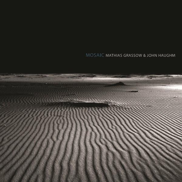 Mathias Grassow & John Haughm ‎- Mosaic Digipak CD